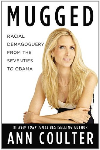 "Buy Ann Coulter's ""MUGGED"" thru BoldColors.net; help us score capitalist millions in commissions!"