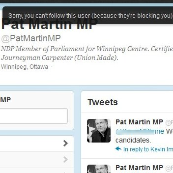 Socialist Member of Parliament Pat Martin, NDP, is blocking me on Twitter. Boo hoo hoo.